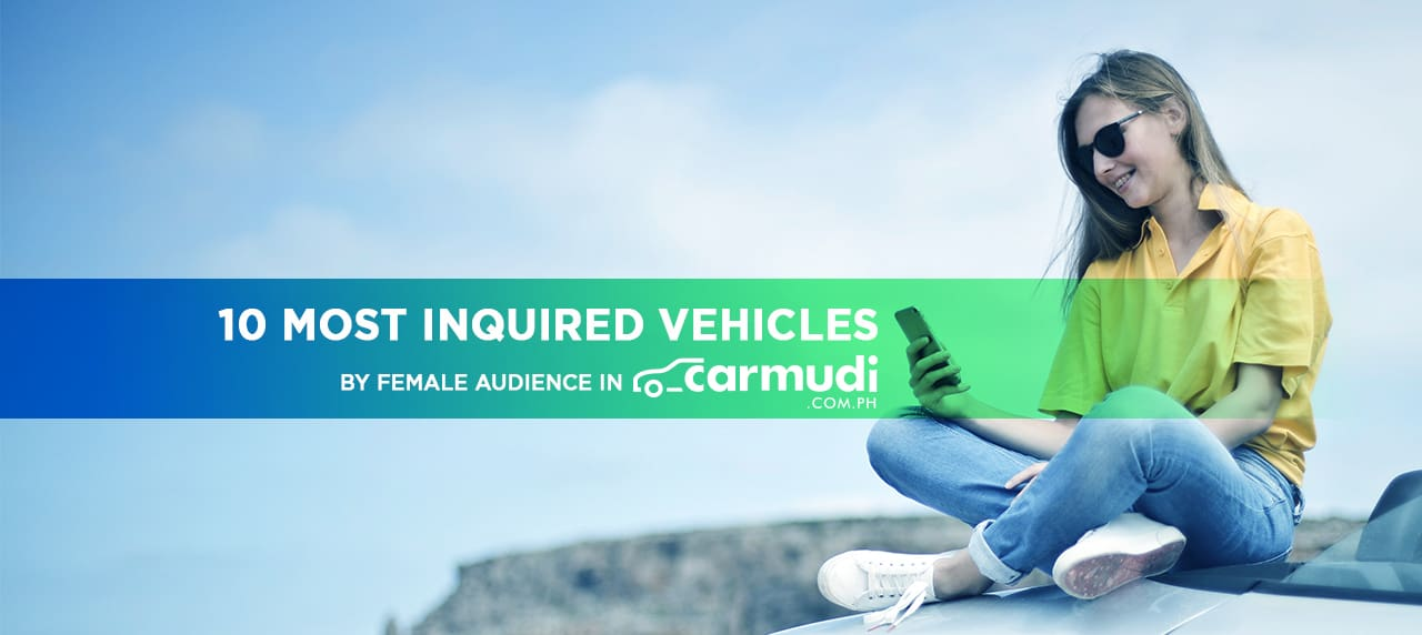 10 Most Inquired Vehicles by Female Audience in Carmudi Philippines